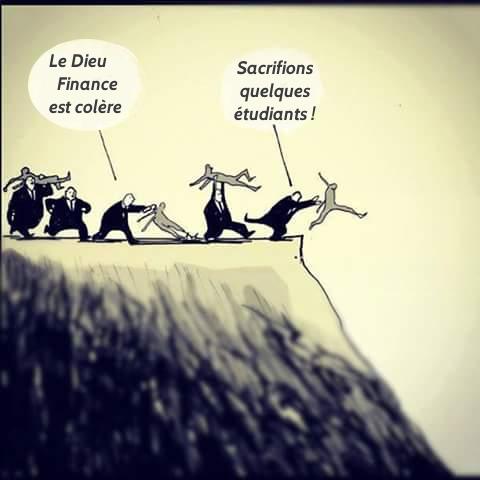 Le Dieu Finance est colère... Sacrifions quelques étudiants